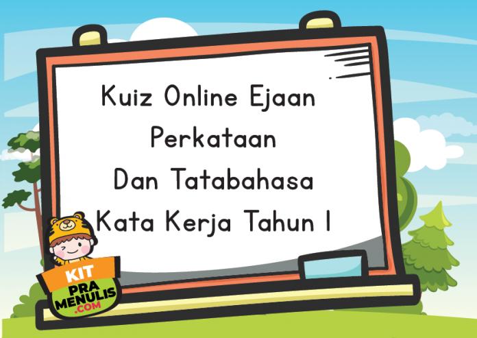 Kuiz Online Ejaan Perkataan Dan Tatabahasa Kata Kerja Tahun 1-02
