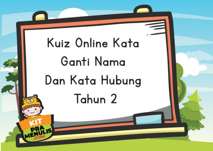 Kuiz Online Kata Ganti Nama Dan Kata Hubung Tahun 2-06