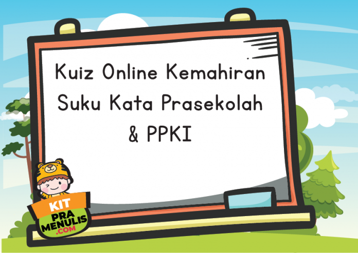 Kuiz Online Kemahiran Suku Kata untuk Prasekolah Dan PPKI