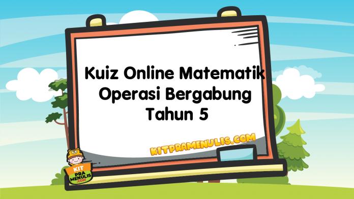 Kuiz Online Matematik Operasi Bergabung Tahun 5