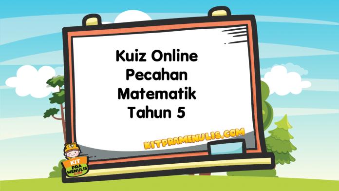 Kuiz Online Pecahan Matematik Tahun 5