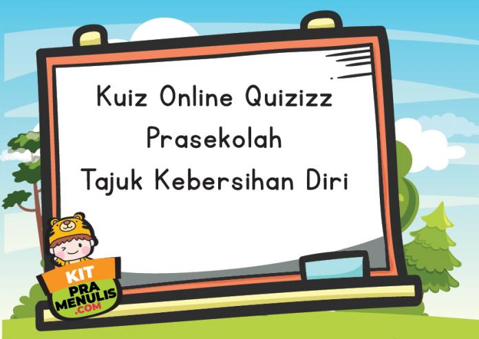 Kuiz Online Quizizz Prasekolah Tajuk Kebersihan Diri