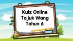Kuiz Online Tajuk Wang Tahun 6